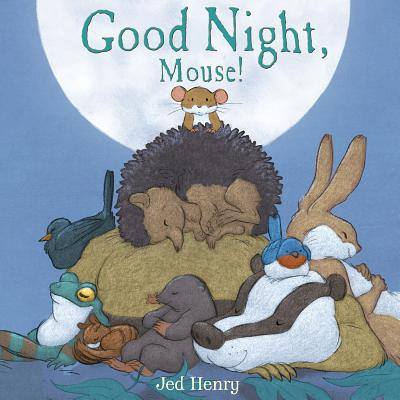 """Good Night, Mouse!"", ""Henry, Jed"""
