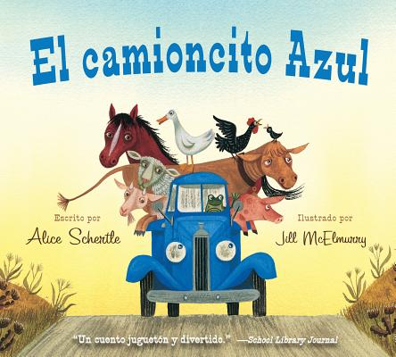 """El camioncito Azul (Little Blue Truck, Spanish Edition)"", ""Schertle, Alice"""