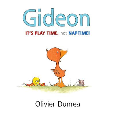 """Gideon: It's Play Time, Not Naptime! (Gossie & Friends)"", ""Dunrea, Olivier"""