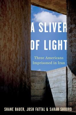 Image for A Sliver of Light: Three Americans Imprisoned in Iran