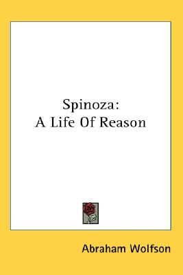 Spinoza: A Life Of Reason (Hardcover), Wolfson, Abraham