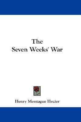 The Seven Weeks' War, Henry Montague Hozier (Author)