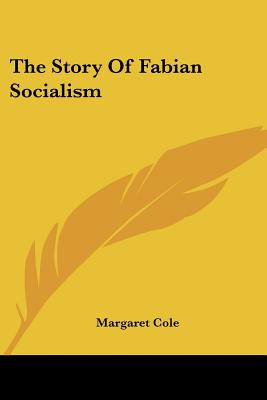 The Story Of Fabian Socialism, Cole, Margaret