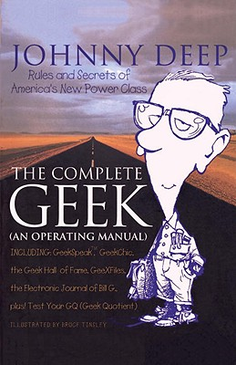 Image for The Complete Geek (an Operating Manual): Rules and Secrets of America's New Power Class