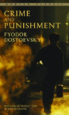 Crime and Punishment (Bantam Classics), Fyodor Dostoevsky (Author), Constance Garnett (Translator), Joseph Frank (Introduction)