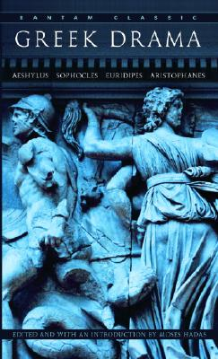 Image for GREEK DRAMA AESCHYLUS, SOPHOCLES, EURIPIDES, ARISTOPHANES