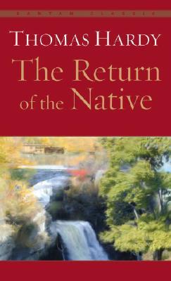 The Return of the Native (Bantam Classic), Thomas Hardy