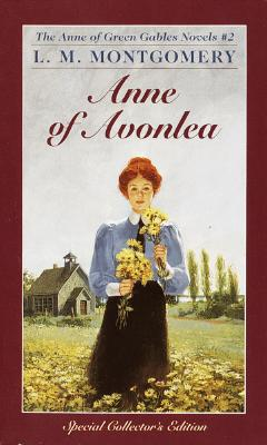 Anne of Avonlea (Anne of Green Gables, No. 2) (Anne of Green Gables), L.M. Montgomery