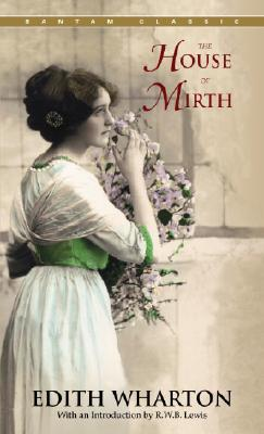 The House of Mirth (Bantam Classics), Edith Wharton