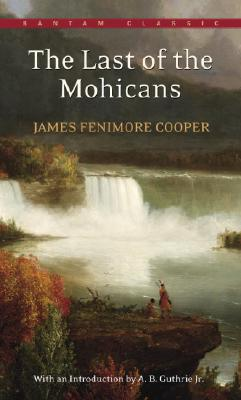 The Last of the Mohicans (Bantam Classics), James Fenimore Cooper  (Author)