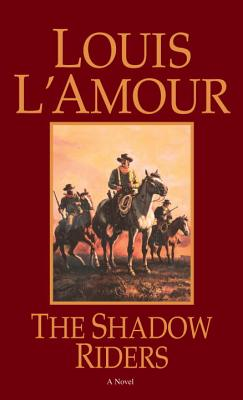 The Shadow Riders, LOUIS L'AMOUR