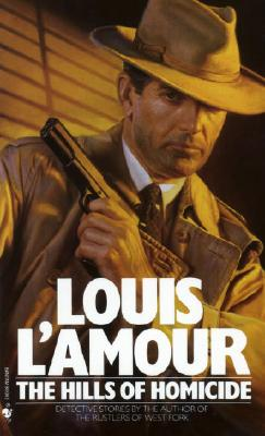 The Hills of Homicide, Louis L'Amour