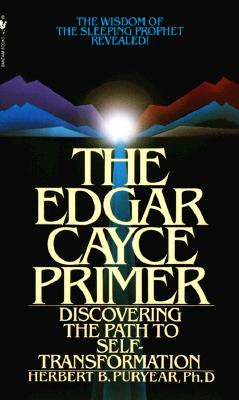 Image for The Edgar Cayce Primer: Discovering the Path to Self-Transformation