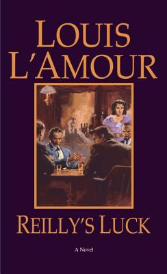 Reilly's Luck: A Novel, L'Amour, Louis