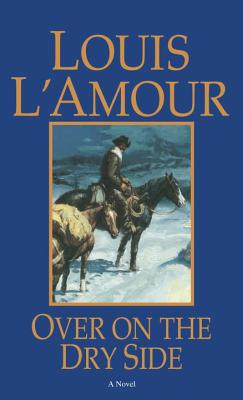 Over on the Dry Side, L'Amour,Louis