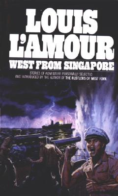 West from Singapore, Louis L'Amour