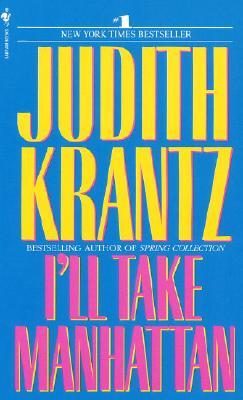 I'll Take Manhattan, JUDITH KRANTZ
