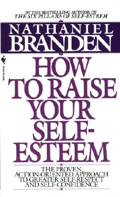 Image for How To Raise Your Self-Esteem: The Proven Action-O