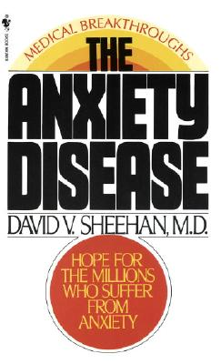 Image for The Anxiety Disease: New Hope for the Millions Who Suffer from Anxiety