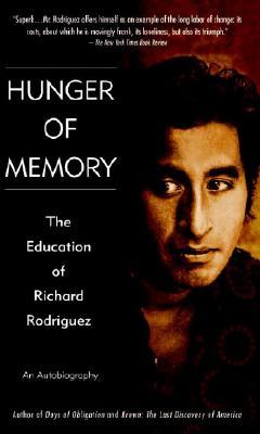Hunger of Memory : The Education of Richard Rodriguez, Rodriguez, Richard