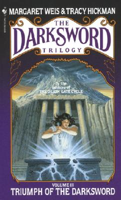 Triumph of the Darksword (Darksword Trilogy, The), MARGARET WEIS, TRACY HICKMAN