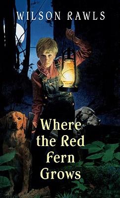 Where the Red Fern Grows (A Bantam Starfire Book), Wilson Rawls