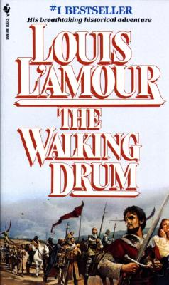 WALKING DRUM, THE: A Novel, L'Amour, Louis