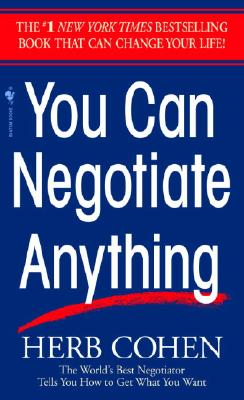Image for You Can Negotiate Anything: The World's Best Negotiator Tells You How To Get What You Want