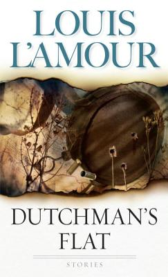 Dutchman's Flat, Louis L'Amour