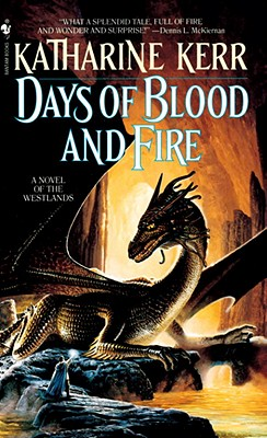 Days of Blood and Fire - A Novel of the Westlands, Kerr, Katharine