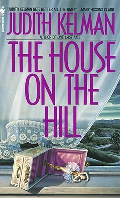 The House on the Hill, JUDITH KELMAN