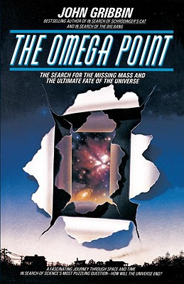 "The Omega Point: The Search for the Missing Mass and the Ultimate Fate of the Universe (Bantam New Age Books), ""Gribbin, John"""
