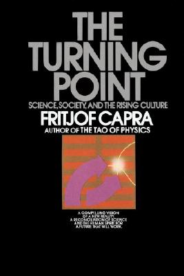 The Turning Point: Science, Society, and the Rising Culture, Capra, Fritjof