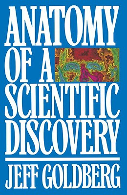 Anatomy of a Scientific Discovery, Goldberg, Jeff