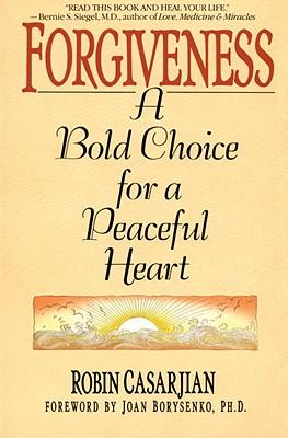 Image for Forgiveness A Bold Choice for a Peaceful Heart