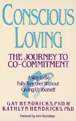 Image for Conscious Loving: The Journey to Co-Commitment