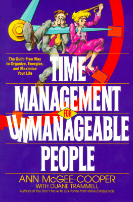 Image for Time Management for Unmanageable People: The Guilt-Free Way to Organize, Energize, and Maximize Your Life