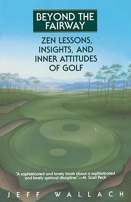 Image for BEYOND THE FAIRWAY : ZEN LESSONS  INSIGH