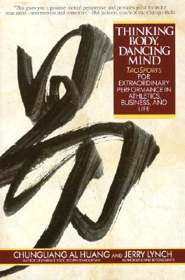 Image for Thinking Body, Dancing Mind : Taosports for Extraordinary Performance in Athletics, Business, and Life