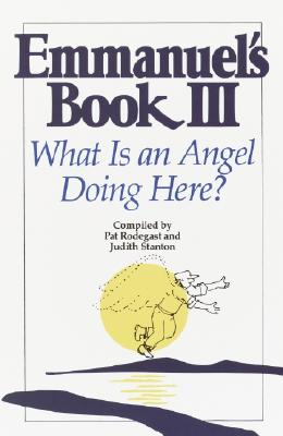 Image for Emmanuel's Book III: What Is an Angel Doing Here?