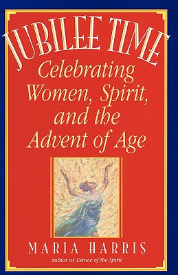 Image for Jubilee Time: Celebrating Women, Spirit, And The Advent Of Age