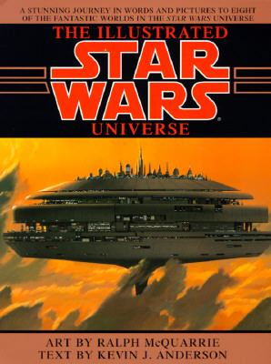 The Illustrated Star Wars Universe (Star Wars), Kevin J. Anderson; Ralph Mcquarrie [Illustrator]