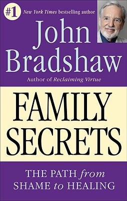 Image for Family Secrets - The Path from Shame to Healing