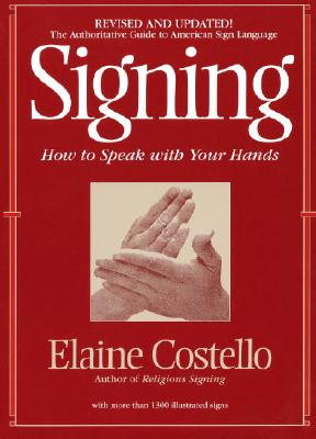 Image for Signing: How To Speak With Your Hands
