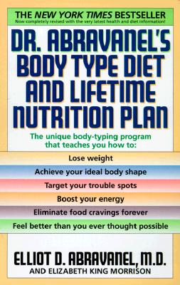 Dr. Abravanel's Body Type Diet and Lifetime Nutrition Plan, Abravanel, Elliot D.; King, Elizabeth A.; Sandborne, Alan