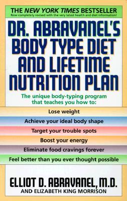 Image for Dr. Abravanel's Body Type Diet and Lifetime Nutrition Plan [Paperback] Abravanel, Elliot D.; King, Elizabeth A. and Sandborne, Alan