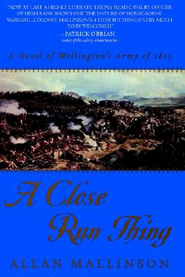 Image for A Close Run Thing: A Novel of Wellington's Army of 1815 (Matthew Hervey)