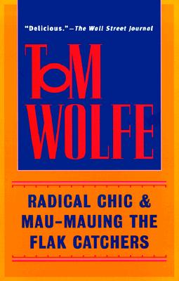 Radical Chic & Mau-Mauing the Flak Catchers, Wolfe, Tom