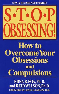 Image for Stop Obsessing!: How to Overcome Your Obsessions and Compulsions (Revised Edition)