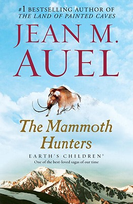 The Mammoth Hunters  (Earth's Children #3), Jean M Auel